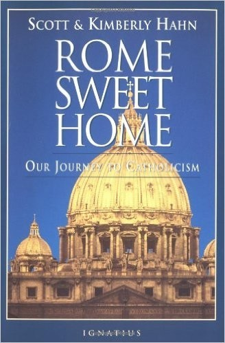 Rome Sweet Home - Our Journey to Catholicism